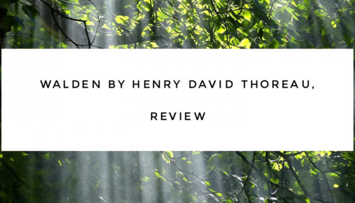 Walden by Henry David Thoreau, Review #theclassics