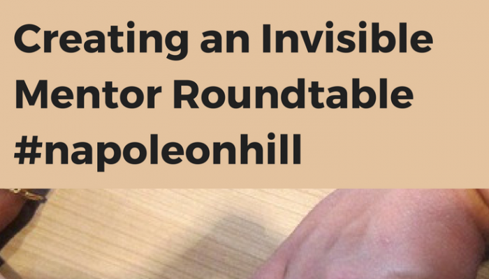 Creating an Invisible Mentor Roundtable #napoleonhill