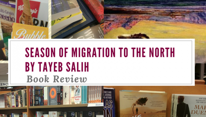 Season of Migration to the North by Tayeb Salih, Review