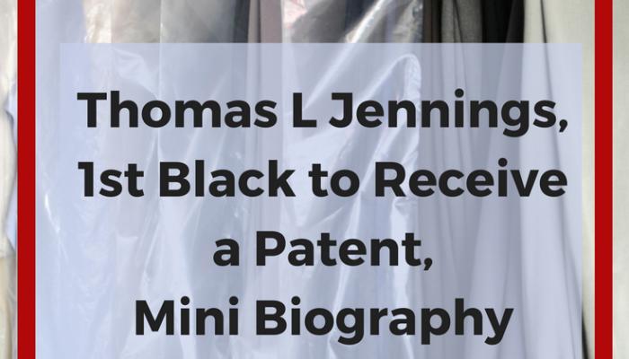 Thomas L Jennings, 1st Black to Receive a Patent, Mini Biography