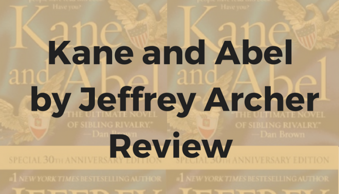 Kane and Abel by Jeffrey Archer – Review