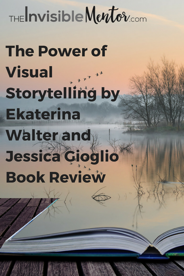 The Power of Visual Storytelling, Ekaterina Walter, Jessica Gioglio