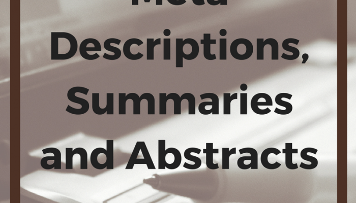 How to Write Meta Descriptions, Summaries and Abstracts