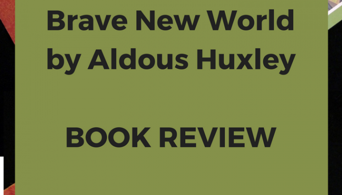 Brave New World by Aldous Huxley – Book Review