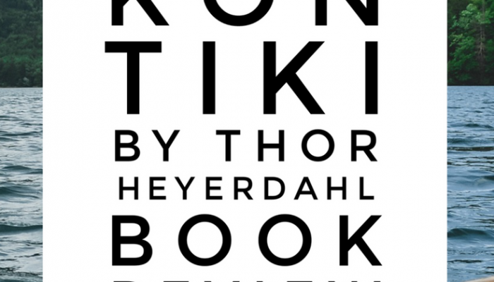 Kon Tiki by Thor Heyerdahl – Book Review