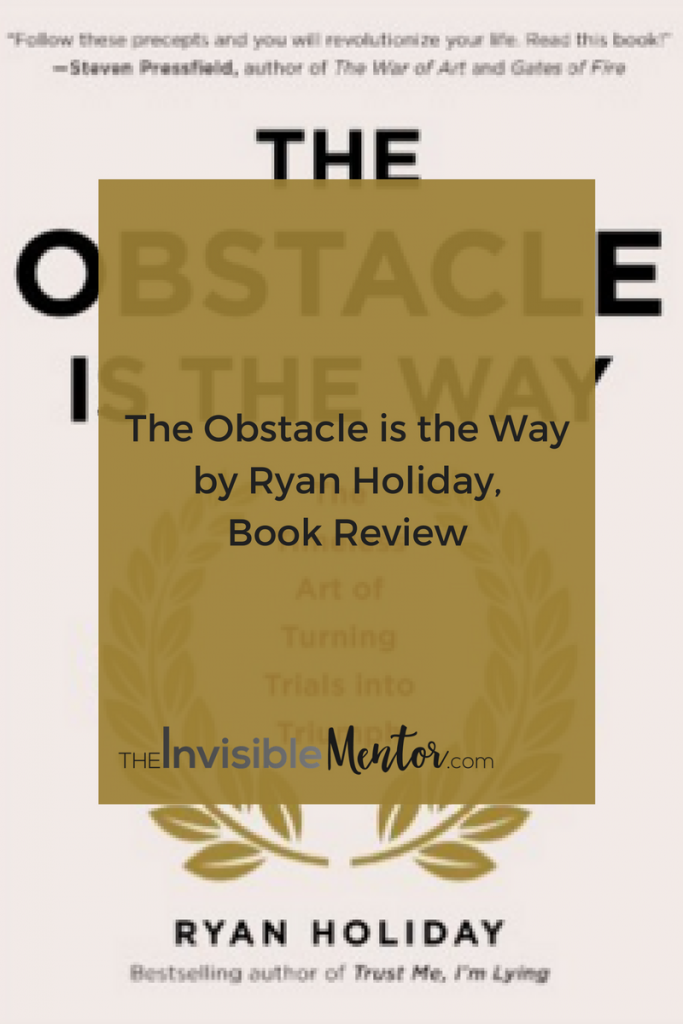 obstacles way book, the obstacle is the way,ryan holiday obstacle way,obstacle way book, obstacle way review,