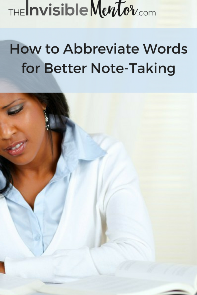 improving note taking skills,Good Note Taking Techniques ,how to abbreviate words,do I abbreviate words, list abbreviated words, common abbreviated words, abbreviated words list, list abbreviations word, abbreviate words correctly, abbreviate word example,
