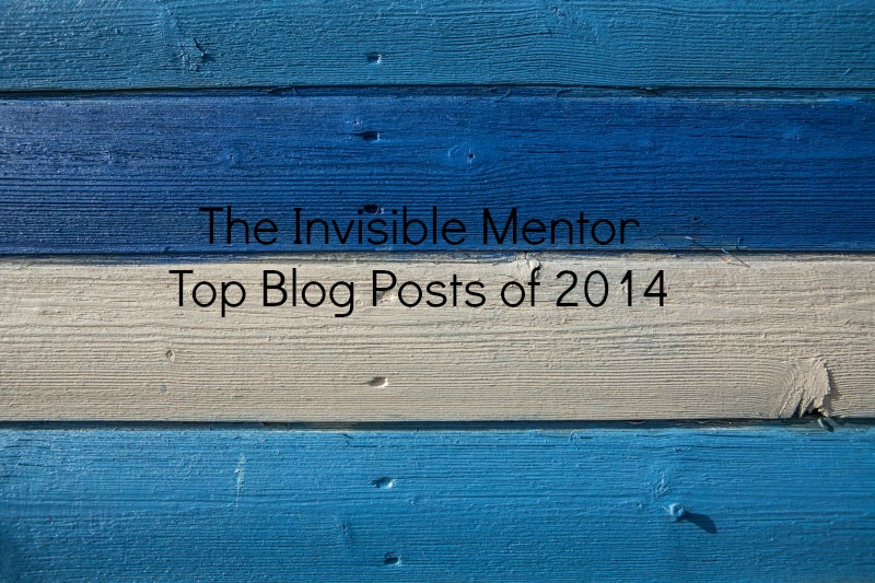 The Invisible Mentor Top Blog Posts of 2014