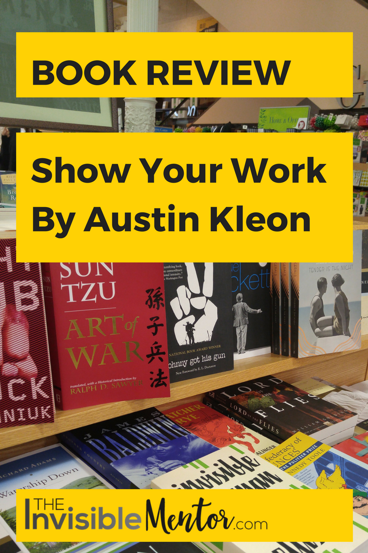 Show Your Work by Austin Kleon, show your work summary, show your work austin kleon summary