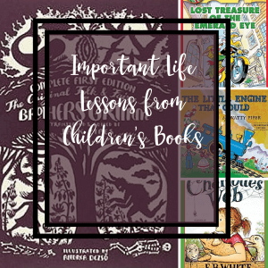 Important Life Lessons from Children's Books,Life Lessons from Children's Books, lessons from children's books, lessons from childrens books