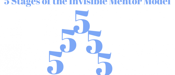 5 Stages of the Invisible Mentor Model