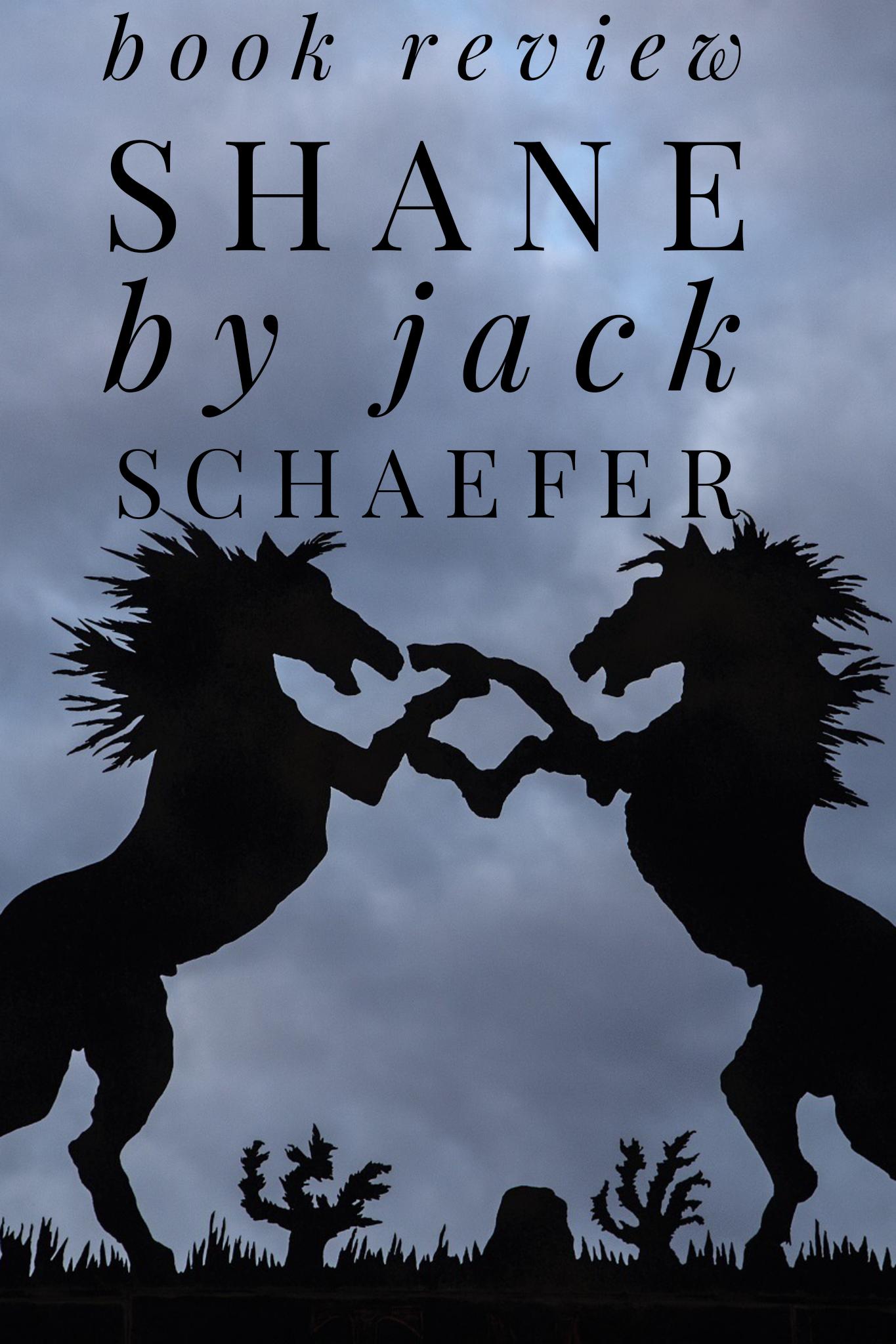 Shane by Jack Schaefer, shane summary, shane review