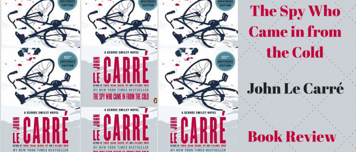 The Spy Who Came in from the Cold by John Le Carre, Book Review