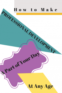 How to Make Professional Development a Part of Your Day