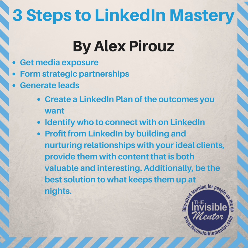 3 Steps to LinkedIn Mastery by Alex Pirouz