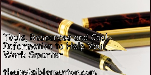 Tools, Resources and Cool Information to Help You Work Smarter