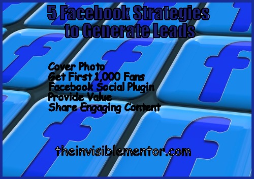 5 Facebook Strategies to Generate Leads