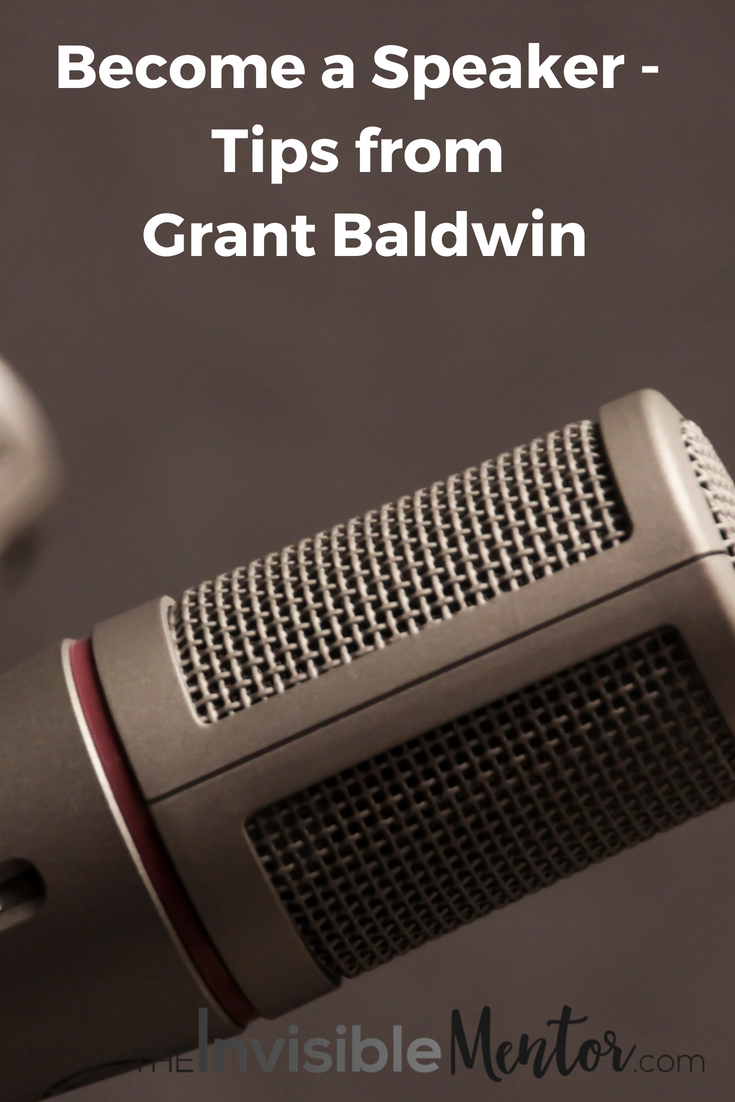 become a speaker, grant baldwin