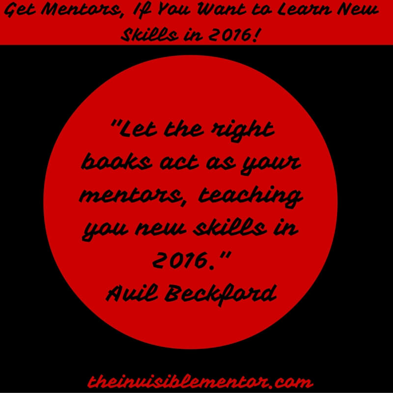 Get Mentors, If You Want to Learn New Skills in 2016!