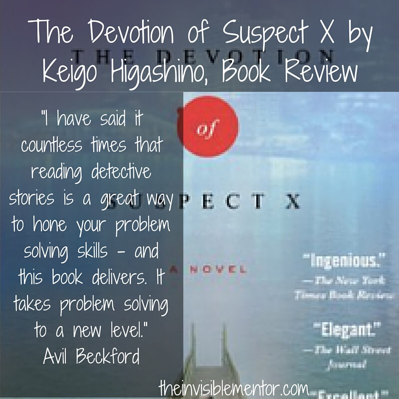 The Devotion of Suspect X by Keigo Higashino, devotion of suspect x summary