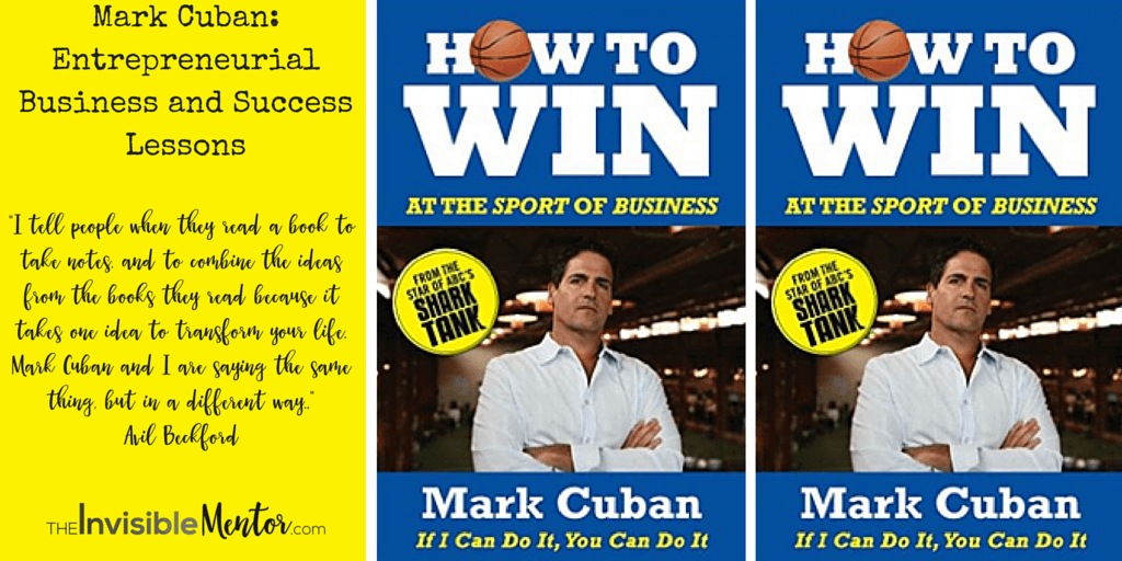 Mark Cuban Entrepreneurial Business and Success Lessons, Mark Cuban, How to Win at the Sport of Business