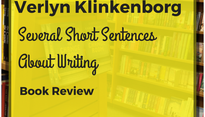 Notes on Several Short Sentences About Writing by Verlyn Klinkenborg