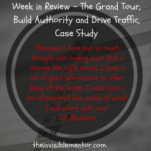 week in review, grand tour,Build Authority, Drive Traffic