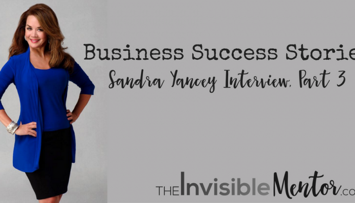 Inspirational Business Success Stories – Sandra Yancey Part 3