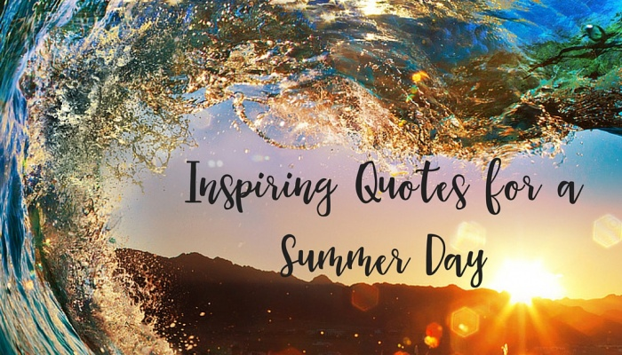 Inspiring Quotes for a Summer Day