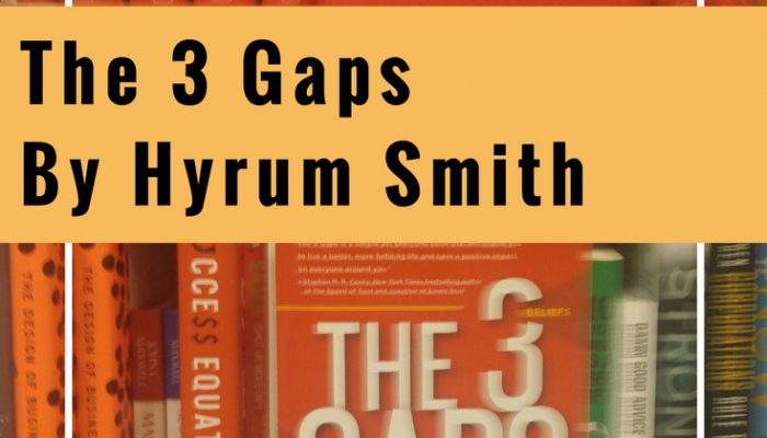 The 3 Gaps by Hyrum Smith – My Thoughts
