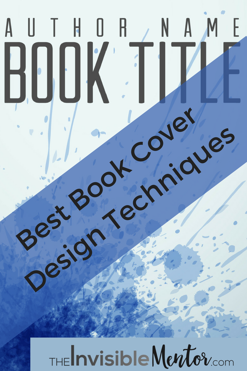 Best Book Cover Design Techniques Covers That Sell Books
