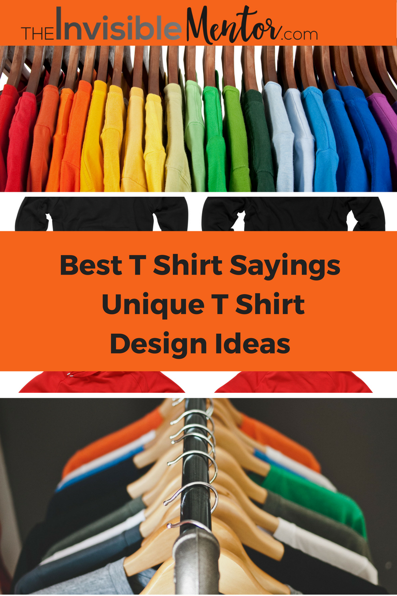 Best T Shirt Sayings Unique T Shirt Design Ideas For Busy