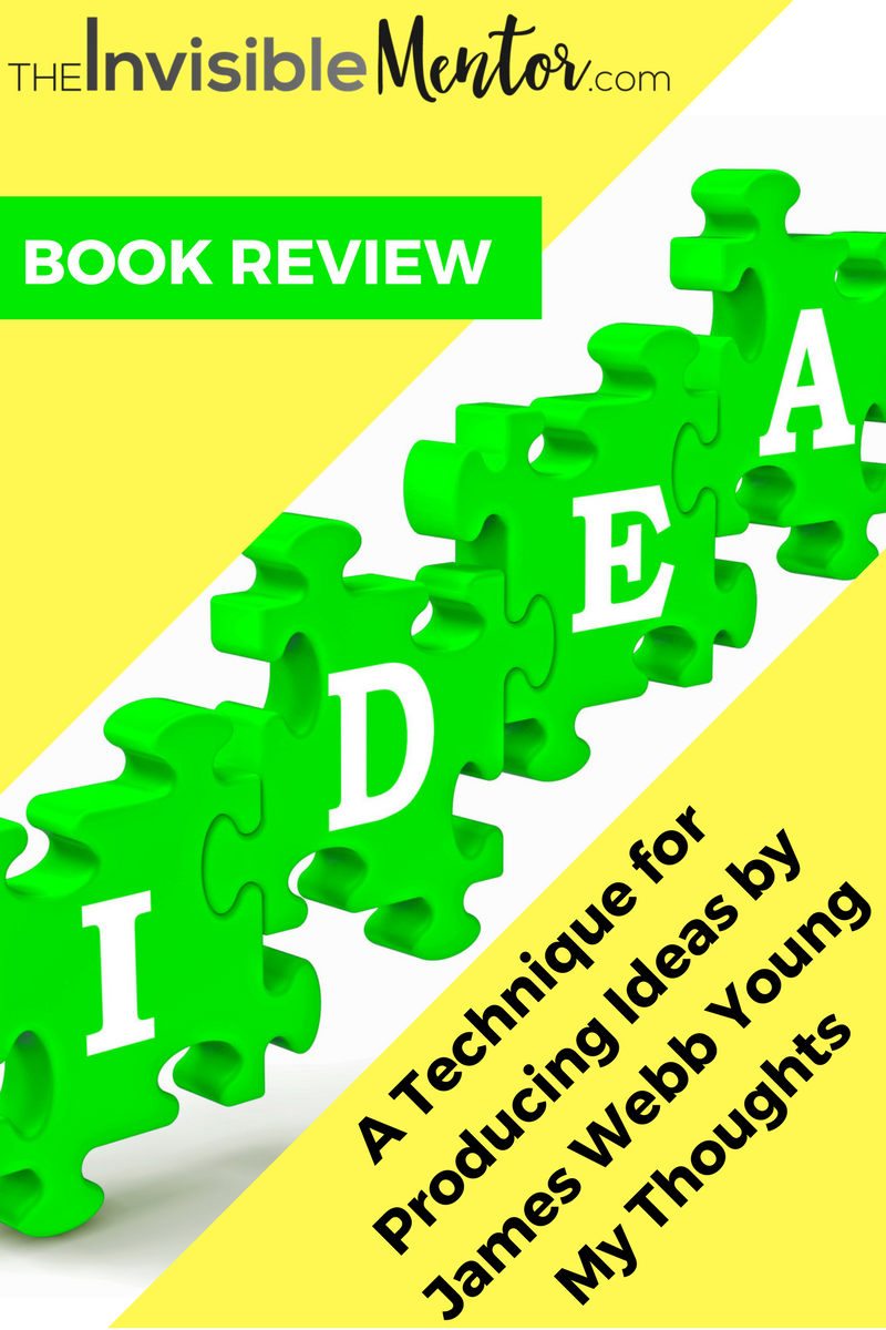 a technique for producing ideas,how to generate ideas for business,ways generate ideas,technique generate ideas,james webb young technique producing ideas,james webb young book,technique producing ideas james webb young, getting ideas, finding ideas