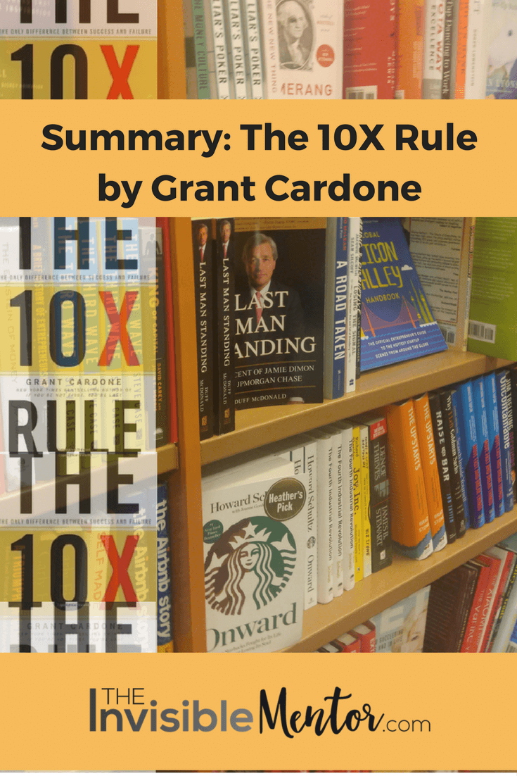Summary: The 10X Rule by Grant Cardone (grow your business fast)