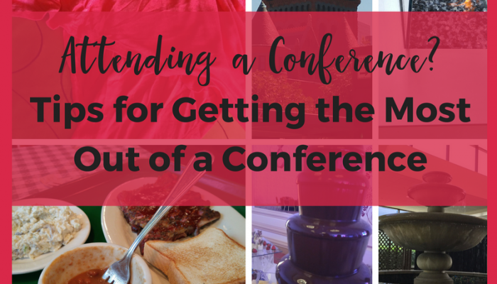 Attending a Conference? Tips for Getting the Most out of a Conference