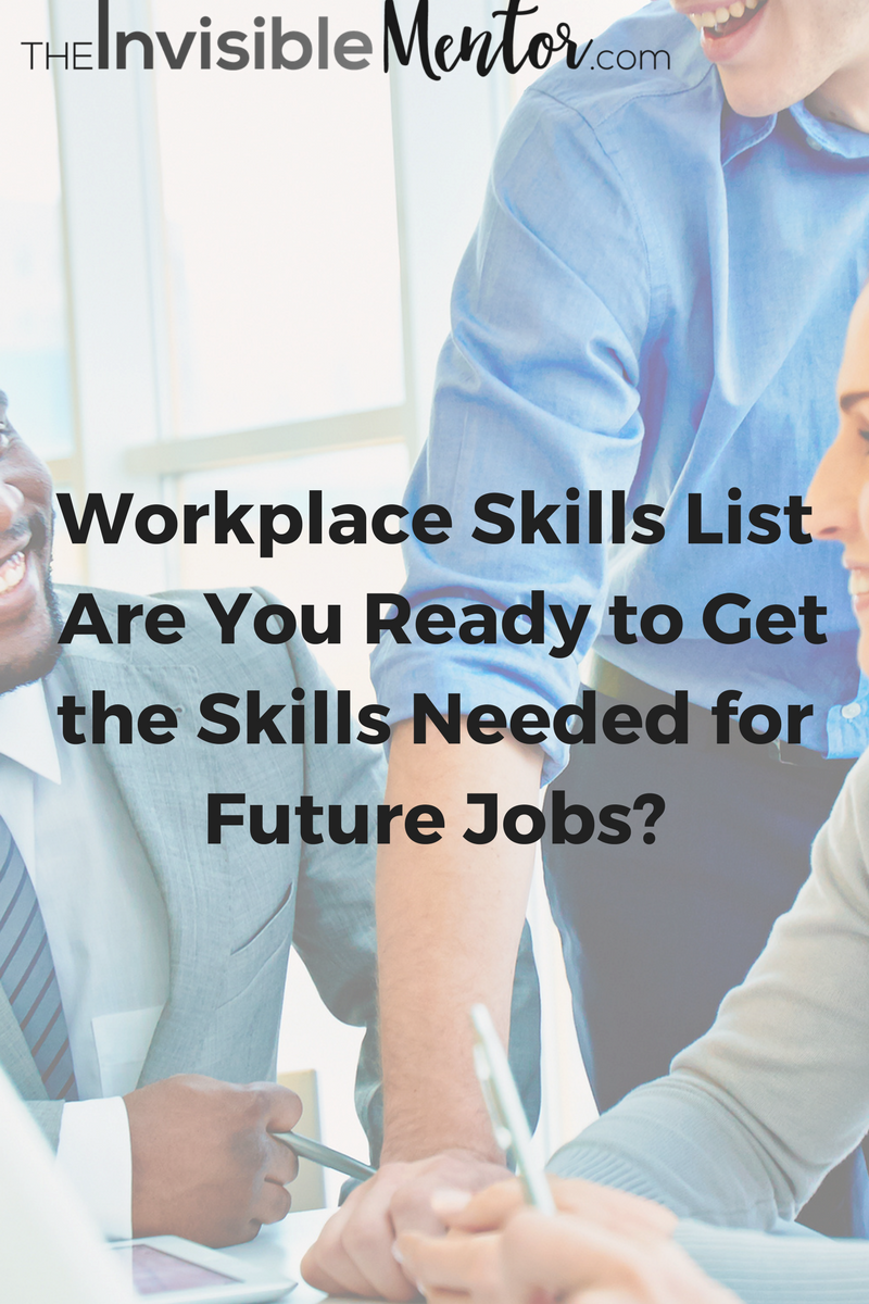 workplace skills list getting the skills needed for future jobs initial thoughts on workplace skills list 10 skills needed for future jobs