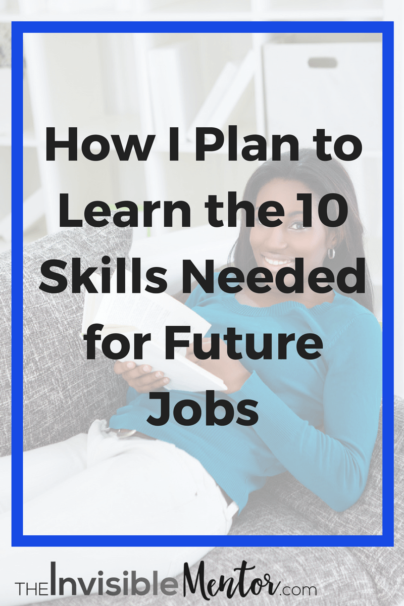 how i plan to learn the 10 skills needed for future jobs 10 skills needed for future jobs skills needed for future jobs employability skills