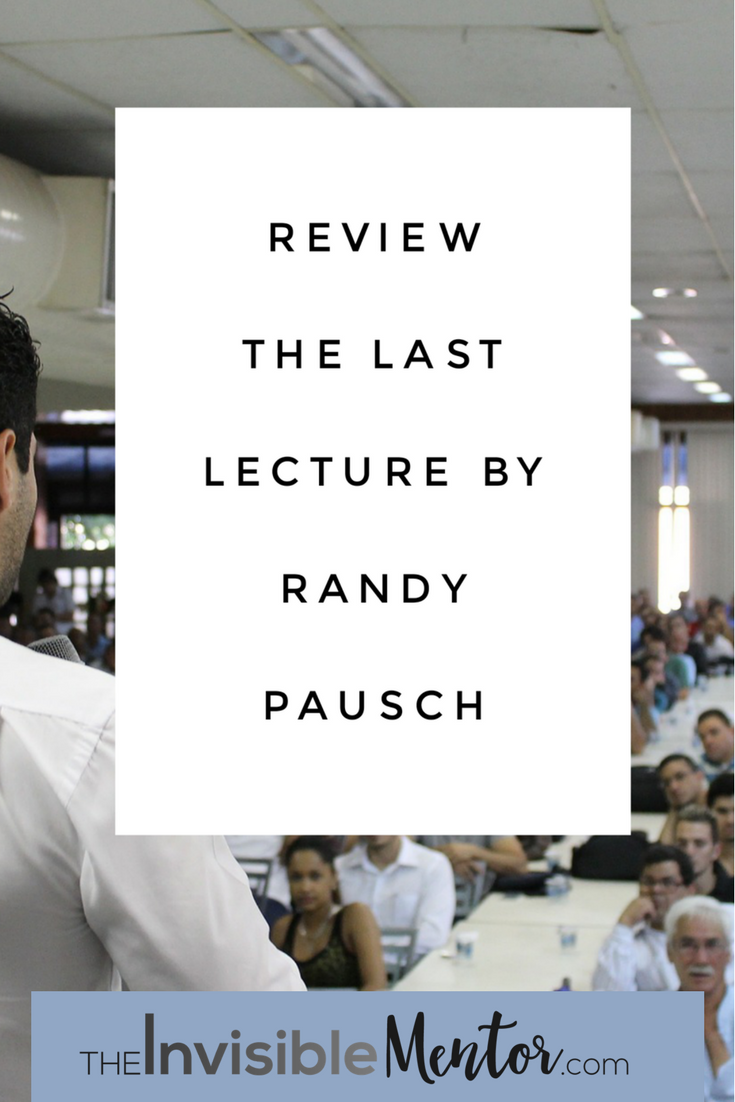 the last lecture by Randy Pausch, the last lecture review, the last lecture summary