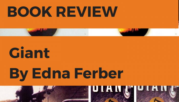 Giant by Edna Ferber, a Book Review
