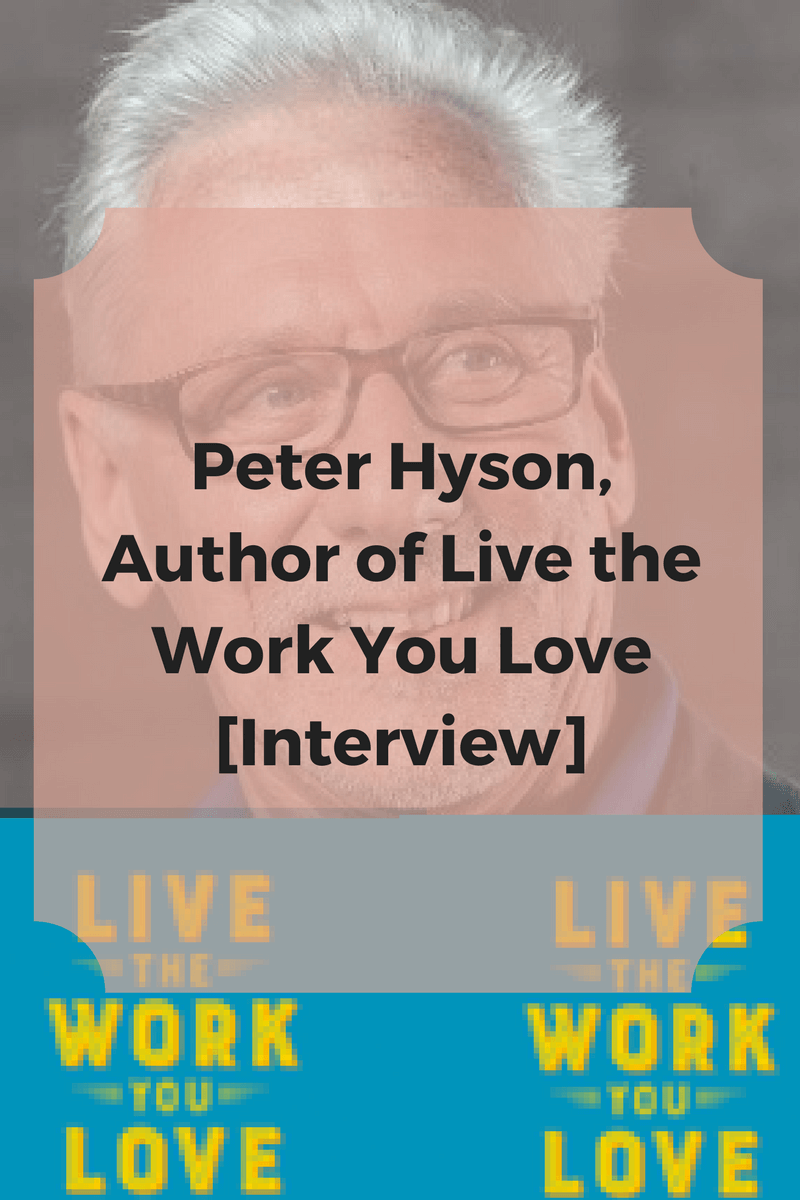 peter hyson, live the work you love