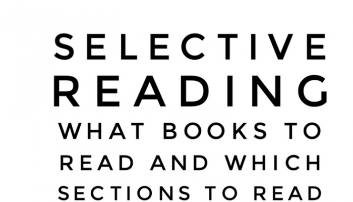 Selective Reading: What Books to Read and Which Sections to Read