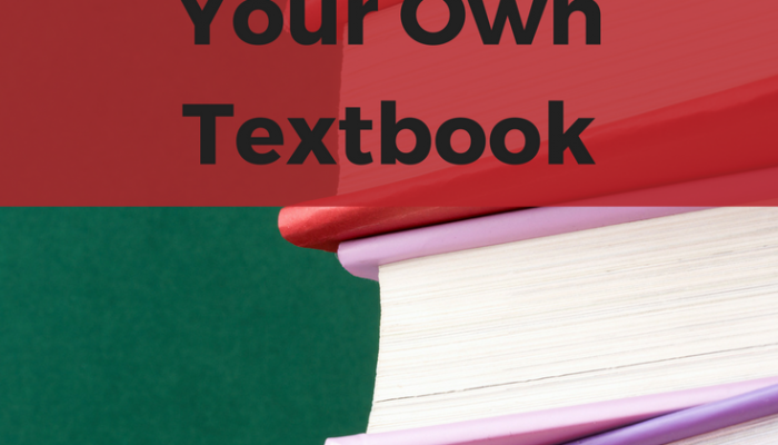How to Create Your Own Textbook