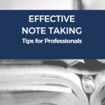 effective note taking, note taking tips, how to take notes