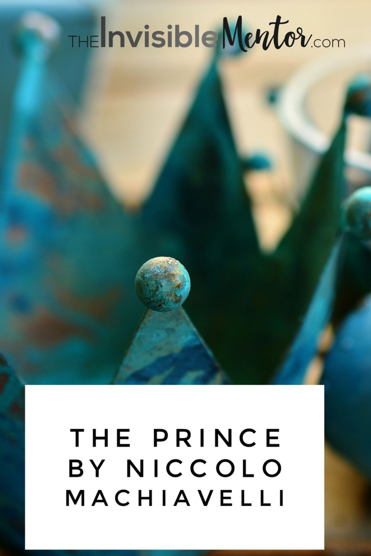 the prince, The Prince by Niccolo Machiavelli