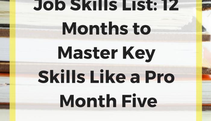 Job Skills List: 12 Months to Master Key Skills Like a Pro – Month Five