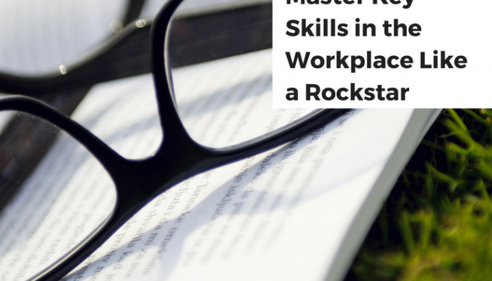 List of Skills and Abilities: 12 Months to Master Key Skills in the Workplace Like a Rockstar