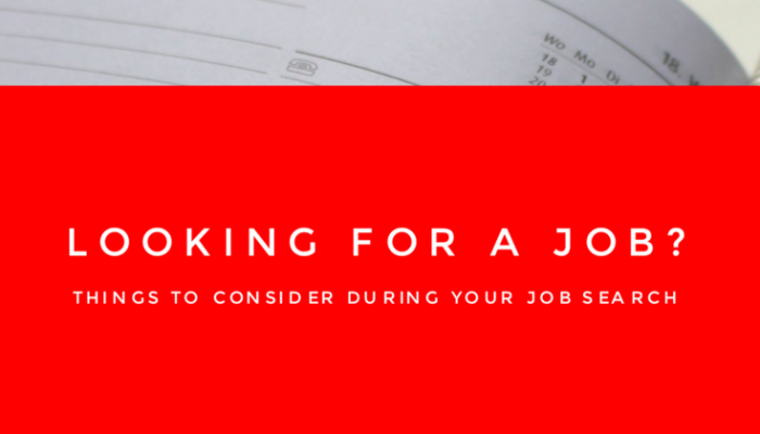Looking for a Job? Things to Consider During Your Job Search
