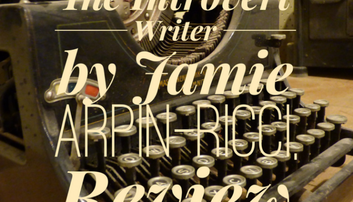 The Introvert Writer by Jamie Arpin-Ricci, Book Review