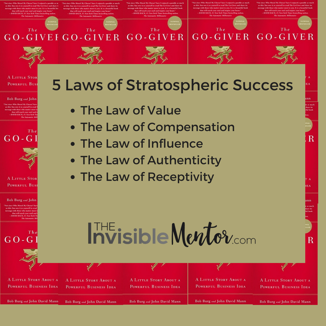 Five Laws of Stratospheric Success, go-giver, the go-giver, bob burg, go giver book review, go giver summary