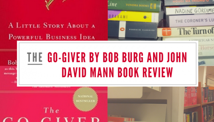The Go-Giver by Bob Burg and John David Mann Book Review